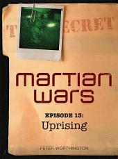 Martian Wars: Uprising (Episode 13)