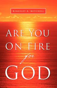 Are You on Fire for God