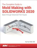 The Complete Guide to Mold Making with SOLIDWORKS 2020 PDF