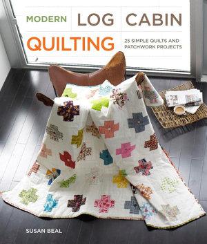 Modern Log Cabin Quilting PDF