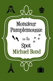 Monsieur Pamplemousse On the Spot