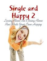 Single and Happy 2   Living Alone Isn t Being Alone Plus Write Your Own Happy Ending PDF