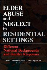 Elder Abuse and Neglect in Residential Settings