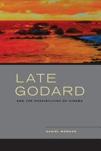 Late Godard and the Possibilities of Cinema PDF
