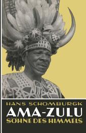 Ama-Zulu: Söhne des Himmels