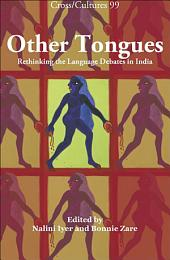 Other Tongues: Rethinking the Language Debates in India