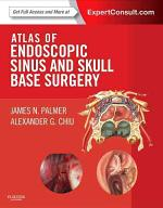 Atlas of Endoscopic Sinus and Skull Base Surgery