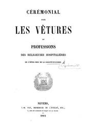 Cérémonial pour les vêtures et professions des Religieuses Hospitalières de l'Hôtel-Dieu de la Charité-sur-Loire