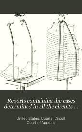 Reports Containing the Cases Determined in All the Circuits from the Organization of the Courts: Fully Reported with Numerous Annotations ..., Volume 109