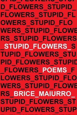 Stupid Flowers