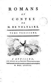 Romans et contes de M. de Voltaire. Tome premier [-troisieme!: Volume1