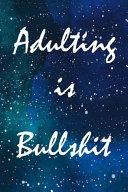Adulting is Bullshit