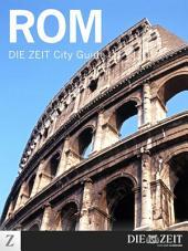 Rom: DIE ZEIT City Guide