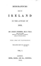 Memorandums made in Ireland in the autumn of 1852: Volume 1