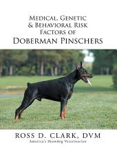 Medical, Genetic & Behavioral Risk Factors of Doberman Pinschers