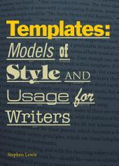 Templates: Models of Style and Usage for Writers