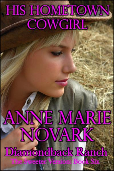 His Hometown Cowgirl The Sweeter Version Book Six
