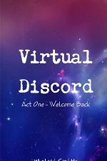 Virtual Discord: Act One - Welcome Back