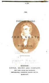 The Poetical Works of John Keats: With a Life