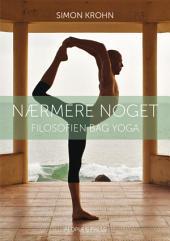 Nærmere noget: Filosofien bag yoga