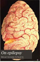 On Epilepsy: Anatomo-pathological and Clinical Notes