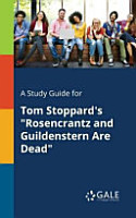 A Study Guide for Tom Stoppard s  Rosencrantz and Guildenstern Are Dead  PDF
