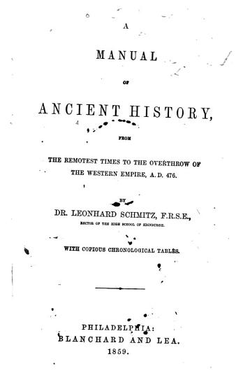 A Manual of Ancient History  from the Remotest Times to the Overthrow of the Western Empire  A  D  476 PDF