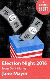 Election Night 2016: From Dark Money