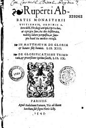Ruperti Abbatis Monasterii Tuitiensis ... De glorificatione Trinitatis & processione spiritus sancti Lib. IX
