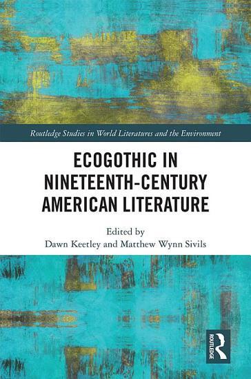 Ecogothic in Nineteenth Century American Literature PDF