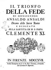 Il trionfo della fede di monsignore Ansaldo Ansaldi decano della Sacra Ruota ..