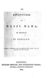The Adventures of Hajji Baba of Ispahan, in England. Rev., Corr., and Illustrated with Notes, and an Appendix, by the Author