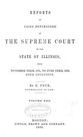 Reports of Cases Determined in the Supreme Court of the State of Illinois: Volume 13
