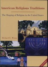 American Religious Traditions: The Shaping of Religion in the United States with CD-ROM