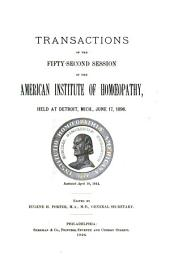 Transactions of the ... Session of the American Institute of Homoeopathy: Volume 52