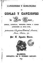 Cancionero y romancero de coplas y canciones de arte menor: letras, letrillas, romances cortos y glosas anteriores al siglo XVIII