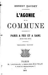 L'Agonie de la commune: Paris à feu et à sang, 24-29 mai 1871