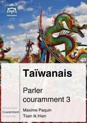 Taïwanais Parler couramment 3: Glossika Méthode syntaxique