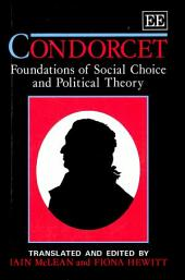 Condorcet: Foundations of Social Choice and Political Theory