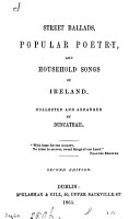 Street ballads  popular poetry  and household songs of Ireland  collected and arranged by Duncathail PDF