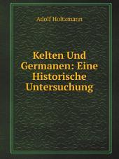 Kelten Und Germanen: Eine Historische Untersuchung