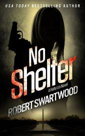 No Shelter: A Holly Lin Novel
