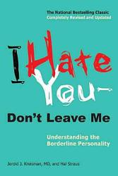 I Hate You-- Don't Leave Me