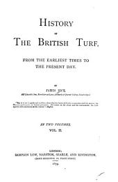 History of the British Turf, from the Earliest Times to the Present Day: Volume 2