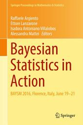 Bayesian Statistics in Action: BAYSM 2016, Florence, Italy, June 19-21