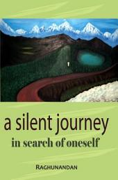 A Silent Journey: In Search of Oneself