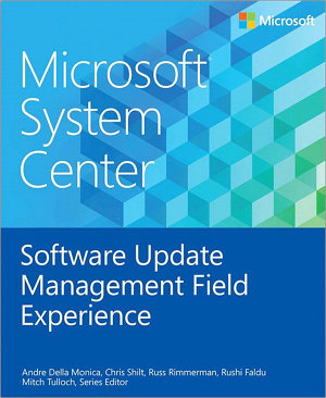 Microsoft System Center Software Update Management Field Experience PDF