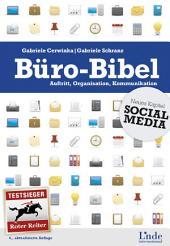 Büro-Bibel: Auftritt, Organisation, Kommunikation