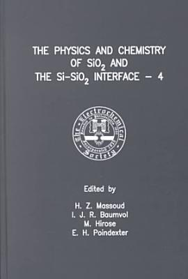 The Physics And Chemistry Of Sio2 And The Si Sio2 Interface 4 2000
