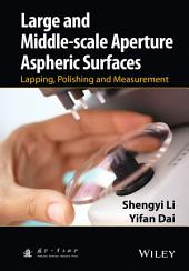 Large and Middle-scale Aperture Aspheric Surfaces: Lapping, Polishing and Measurement